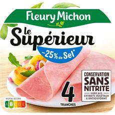 FLEURY MICHON Le Supérieur Jambon blanc -25% de sel sans couenne 4 tranches 140g